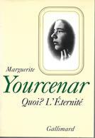 Quoi? L'éternité Par Marguerite Yourcenar - Books, Magazines, Comics