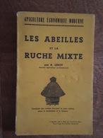 Apiculture - Les Abeilles Et La Ruche Mixte Par R. Leroy (Sompuis) - Ancien Apiculteur Professionnel - Livre Non Coupé - Nature
