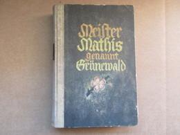 Meister Mathis Genannt Grünewald (Adelbert Alexander Zinn) éditions De 1937 - Livres, BD, Revues