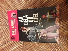 Fred Arnor 1 Espions De Demain Eric Cartier Au Dela Du Ciel Editions Edirama Illustrations Claude Le Gallo (rare) - Unclassified