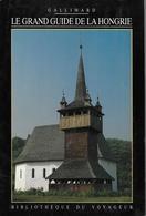 Le Grand Guide De La Hongrie - Bibliothèque Du Voyageur Gallimard - Tourism
