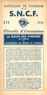DEPLIANT TOURISTIQUE 1951  SNCF  S.N.C.F. AUTOCARS DE TOURISME  LA ROUTE DES PYRENEES  CIRCUITS D'EXCURSIONS - Dépliants Touristiques