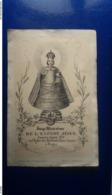 IMAGE PIEUSE IMAGE MIRACULEUSE HONOREE DEPUIS 1628 EN L'EGLISE DES RÉVÉRENDS PERES CARMES A PRAGUE - Religione & Esoterismo