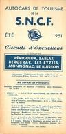 DEPLIANT TOURISTIQUE 1951  SNCF  S.N.C.F. AUTOCARS DE TOURISME  PERIGUEUX SARLAT ETC ...  CIRCUITS D'EXCURSIONS - Dépliants Touristiques