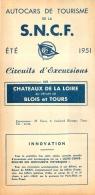 DEPLIANT TOURISTIQUE 1951  SNCF  S.N.C.F. AUTOCARS DE TOURISME  CHATEAUX DE LA LOIRE TOURS BLOIS  CIRCUITS D'EXCURSIONS - Dépliants Touristiques