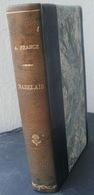 Livre Relié Anatole FRANCE - RABELAIS - CALMANN LEVY - Books, Magazines, Comics