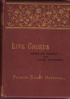 Life Chords, De France Ridley Havergal. Illustré De 12 Chromolithographies Par La Baronne Helga Von Cramm. - Bücher, Zeitschriften, Comics