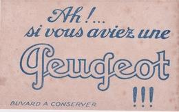 PEUGEOT     AH!  SI VOUS AVIEZ UNE PEUGEOT!!! - Automobile