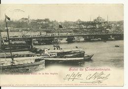 SALUT De CONSTANTINOPLE / VUE DU PONT DU VIEUX SERAIL DE LA SAINTE SOPHIE (avec STAMP 1903) - Turquie