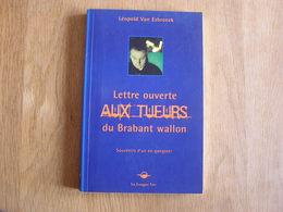 LETTRE OUVERTE AUX TUEURS DU BRABANT WALLON Souvenirs D'un Ex-Gangster Récit Léopold Van Esbroeck Banditisme Belgique - Livres, BD, Revues