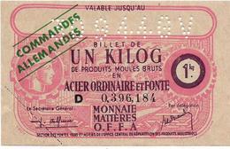 Bon De Guerre 39 40 Commandes Allemandes BILLET DE UN KILOG ACIER ORDINAIRE ET FONTE  .....G - Bonds & Basic Needs