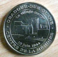 ORADOUR SUR GLANE CENTRE DE LA MEMOIRE 10 JUIN 1944  2006 MONNAIE DE PARIS MEDAILLE JETON TOURISTIQUE - Monnaie De Paris