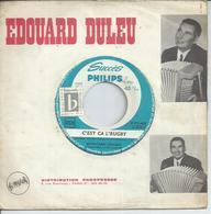 "45 Tours SP - EDOUARD DULEU  - PHILIPS 370442  "" C'EST CA L'RUGBY "" + 1  ( JUKE-BOX ) - Vinyl Records"