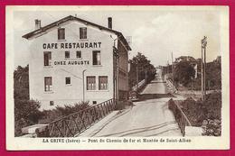 CPA La Grive - Pont Du Chemin De Fer Et Montée De Saint-Alban - Café Restaurant Chez Auguste - Autres Communes