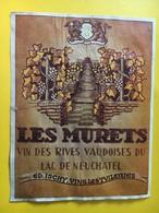 8944 - Les Murets Vin Des Rives Vaudoises Du Lac De Neuchâtel  Suisse Ed. Ischy Les Tuileries - Etiketten