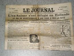 LE JOURNAL, 11 Novembre 1918. LE KAISER A SIGNE ABDICATION. IL S'EST REFUGIE EN HOLLANDE. CHANCELIER EBERT - Other