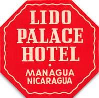 PIE-H-18-6243 : ETIQUETTE D'HOTEL.  LIDO PALACE HOTEL MANAGUA NICARAGUA - Etiquettes D'hotels