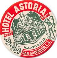 PIE-H-18-6244 : ETIQUETTE D'HOTEL. HOTEL ASTORIA SAN SALVADOR - Etiquettes D'hotels