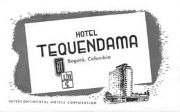 PIE-H-18-6247 : ETIQUETTE D'HOTEL. HOTEL TEQUENDAMA. BOGOTA. COLOMBIA. - Etiquettes D'hotels