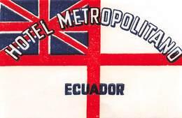 PIE-H-18-6249 : ETIQUETTE D'HOTEL. HOTEL METROPOLITANO. ECUADOR. - Etiquettes D'hotels