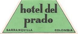 PIE-H-18-6250 : ETIQUETTE D'HOTEL. HOTEL DEL PRADO. BARRANQUILLA. COLOMBIA. - Etiquettes D'hotels