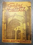 SETUBAL - MONOGRAFIAS -  Guia De Setubal- Turismo-Industria-Comercio( Autor: Guilherme Faria - 1949) - Livres, BD, Revues