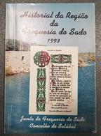 SETUBAL - MONOGRAFIAS - « Historial Da Região Da Freguesia Do Sado» (A.R. Carvalho, E. Candeias, J. Santos - 1993) - Books, Magazines, Comics