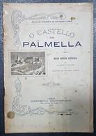PALMELA - MONOGRAFIAS - « O Castelo De Palmela» (Annaes Da Academia De Estudos Livres - 1903) - Books, Magazines, Comics