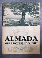 ALMADA - MONOGRAFIAS - « Almada - Miradouro Do Sul» (Comissão Municipal De Turismo) - Books, Magazines, Comics