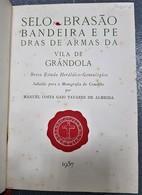 GRÂNDOLA  - MONOGRAFIAS - «Selo,Brasão,Bandeira E Pedras De Armas Da Vila De Grandola» (M. C. G. Tavares Almeida - 1957) - Livres, BD, Revues