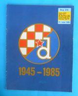 DINAMO Zagreb ( Croatia ) - Jubil. Revija Br. 315 (1985.) * 40. GODISNJICA 1945-1985 * Football Soccer Fussball Kroatien - Books