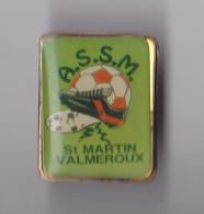 PIN'S THEME FOOTBALL  CLUB DE SAINT MARTIN VALMEROUX DANS  LE  CANTAL - Football