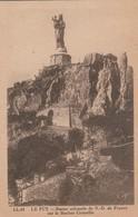 Haute-loire : LE PUY-en-VELAY : Statue Colossale De N.d. De France Sur Le Rocher Corneille - Le Puy En Velay