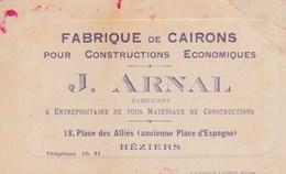 BEZIERS CARTE PUBLICITAIRE J ARNAL FABRIQUE DE CAIRONS ORNEMENTES CONSTRUCTION ECONOMIQUES ANNEE 1920 DIM 75X125 - Beziers