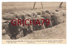 GUERRE 14-18 -TRANCHEE PRISE AUX ALLEMANDS DANS LES COMBATS PRES DE LUNEVILLE - War 1914-18