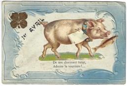 1er Avril - Poisson Cochon Trêfle - De Ton Charmant Futur Admire La Tournure - Relief Gauffrée - 1er Avril - Poisson D'avril