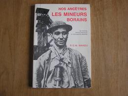 NOS ANCÊTRES LES MINEURS BORAINS R G W Mahieu Régionalisme Hainaut Charbonnages Mines Charbon Lampisterie Sainte Barbe - Culture