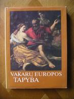 LITHUANIA Vakaru Europos Tapyba (Painting Of West Europe) Eugenijus Potalujus 1982 - Cultura