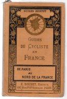 Guides Du Cycliste En France.De PARIS Au NORD DE LA FRANCE.Guides BERTOT. 238 Pages.1907. - Picardie - Nord-Pas-de-Calais