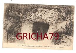 GUERRE 14-18  ENTREE D UNE TRANCHEE EN ARGONNE - Guerre 1914-18