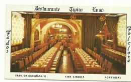 RESTAURANTE  TIPICO   LUSO   1200  -  LISBOA    TRAV.   DA  QUEIMADA    10  FOLCLORE - Lisboa