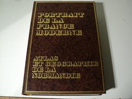NORMANDIE. 1977. ATLAS GEOGRAPHIQUE. COLLECTION PORTRAIT DE LA FRANCE MODERNE PAR AMAND FREMONT PROFESSEUR A L UNIVERSI - Normandie