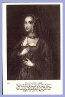 CPA - Famille Royale - 448. Anne De Bretagne - Epouse Charles VIII Puis Louis XII - Royal Families