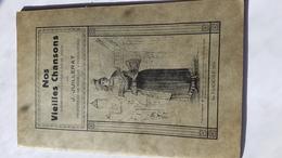 Nos Vieilles Chansons Harmonisées Pour Chœurs Mixtes Par J JUILLERAT Professeur De Musique à Porrentruy - Livres, BD, Revues