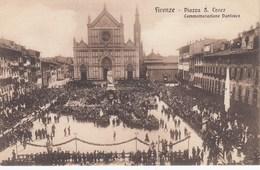 FIRENZE-PIAZZA SANTA CROCE-COMMEMORAZIONE DANTESCA-ANIMATISSIMA-CARTOLINA NON VIAGGIATA ANNO 1910-1920 - Firenze