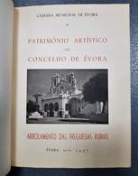 EVORA - MONOGRAFIAS - « Património Artistico Do Concelho De Evora» (Autor: Túlio Espanca - 1957) - Books, Magazines, Comics