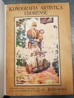 EVORA - MONOGRAFIAS - « Iconografia Artística Eborense» (Autor: João Rosa - 1926) - Livres, BD, Revues