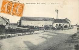 02 - ATHIES SOUS LAON - Le Pont De Liesse - Eolienne 1923 - Autres Communes