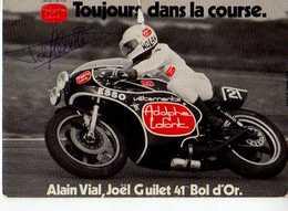 Adolphe Lafont,Toujours Dans La Course,moto, Alain Vial Joel Guillet 41° Bol D'or, Autographe - Motos