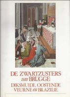 1986 DE ZWARTZUSTERS VAN BRUGGE DIKSMUIDE OOSTENDE VEURNE EN BRAZILIE VAN DEN BERGHE VAN DEN HEUVEL VERHELST - Histoire